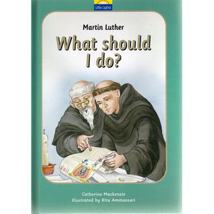 What Should I Do? Martin Luther