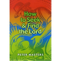 How to Seek and Find the Lord
