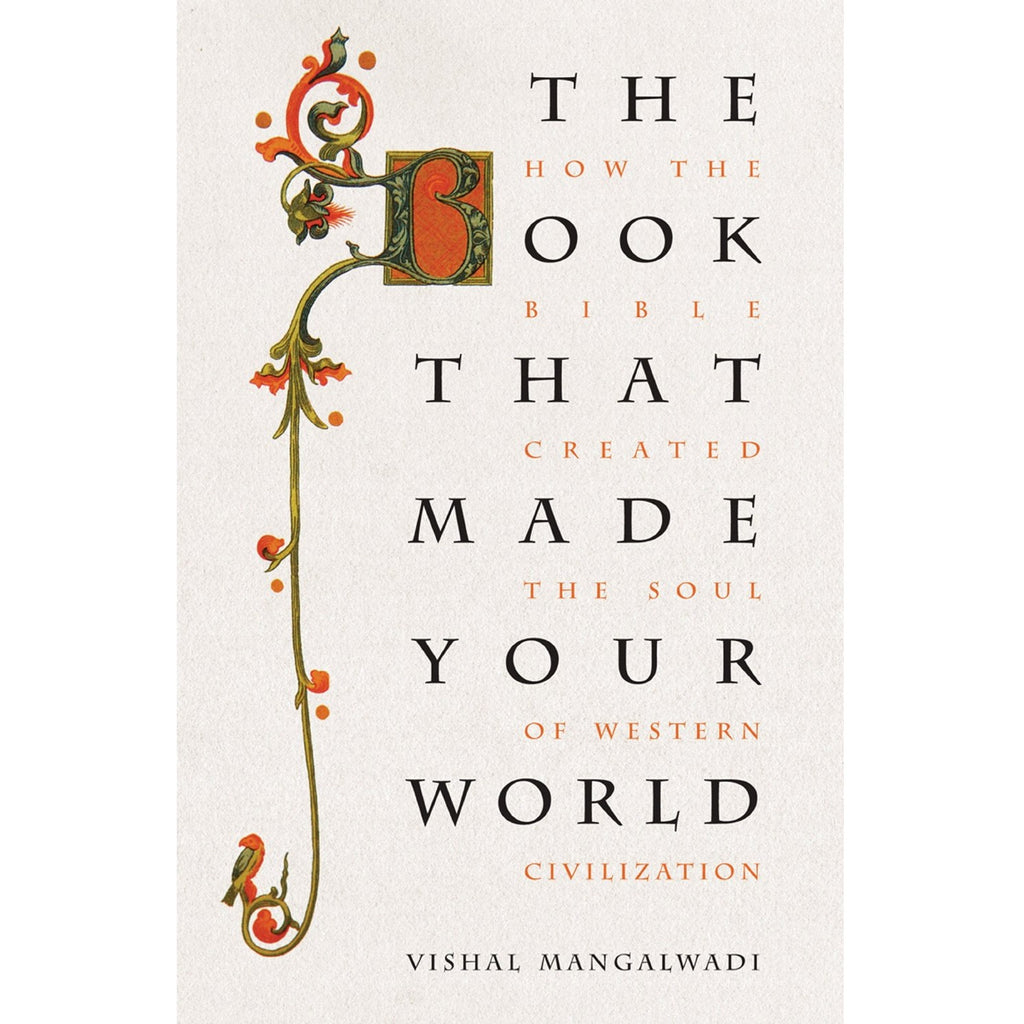 The Book that Made Your World (Paperback): How the Bible Created the Soul of Western Civilization