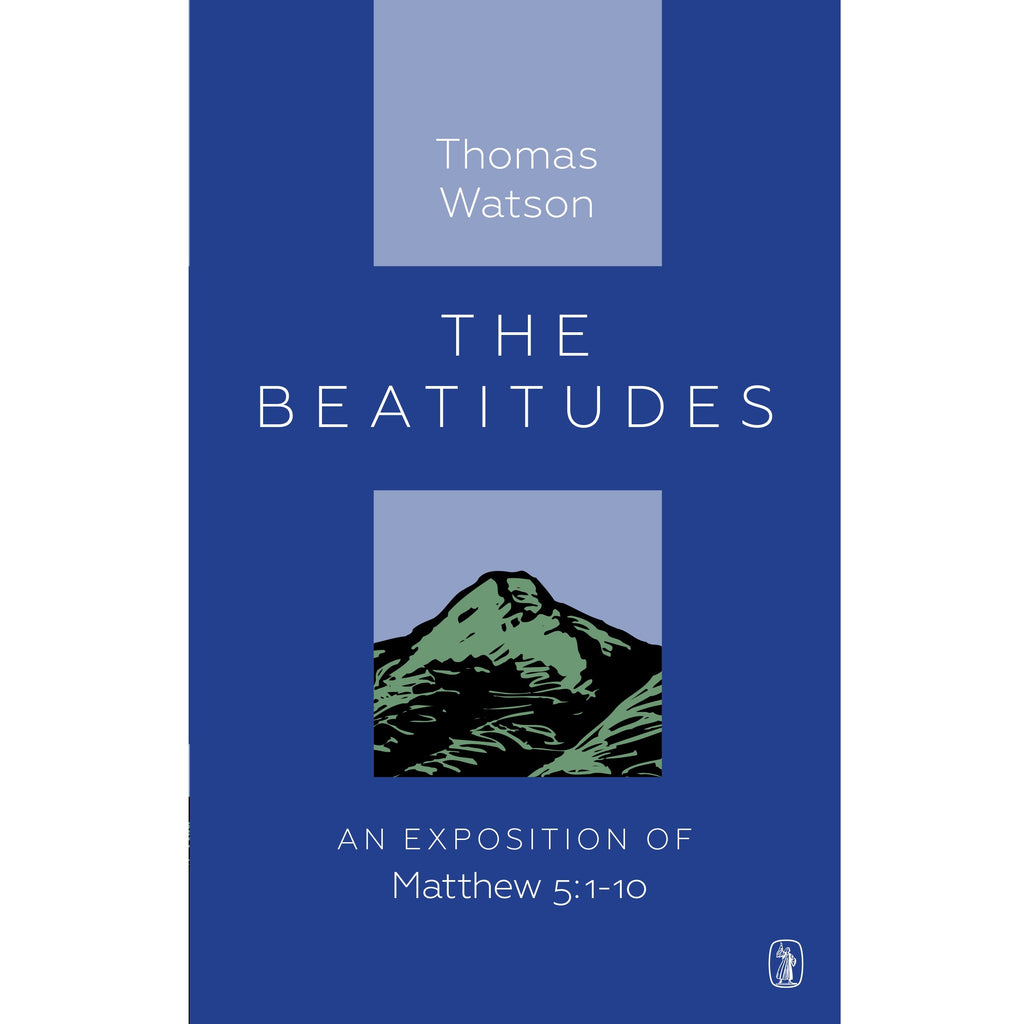 The Beatitudes An Exposition of Matthew 5:1-10
