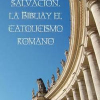 Spanish Salvation the Bible and Roman Catholicism