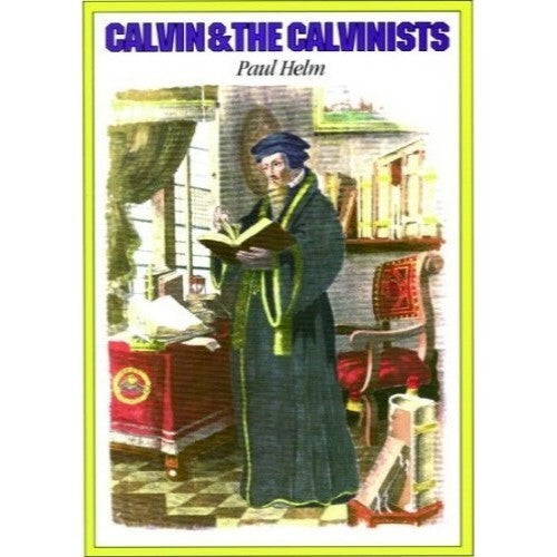 Calvin & the Calvinists