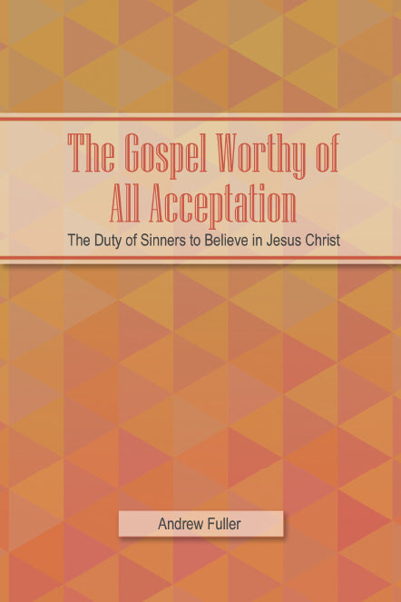 The Gospel Worthy of All Acceptation