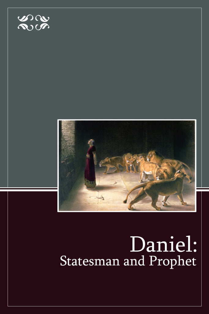 Daniel: Statesman and Prophet