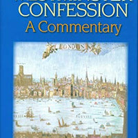 The Westminster Confession. A Commentary