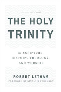 The Holy Trinity - In Scripture, History, Theology and Worship