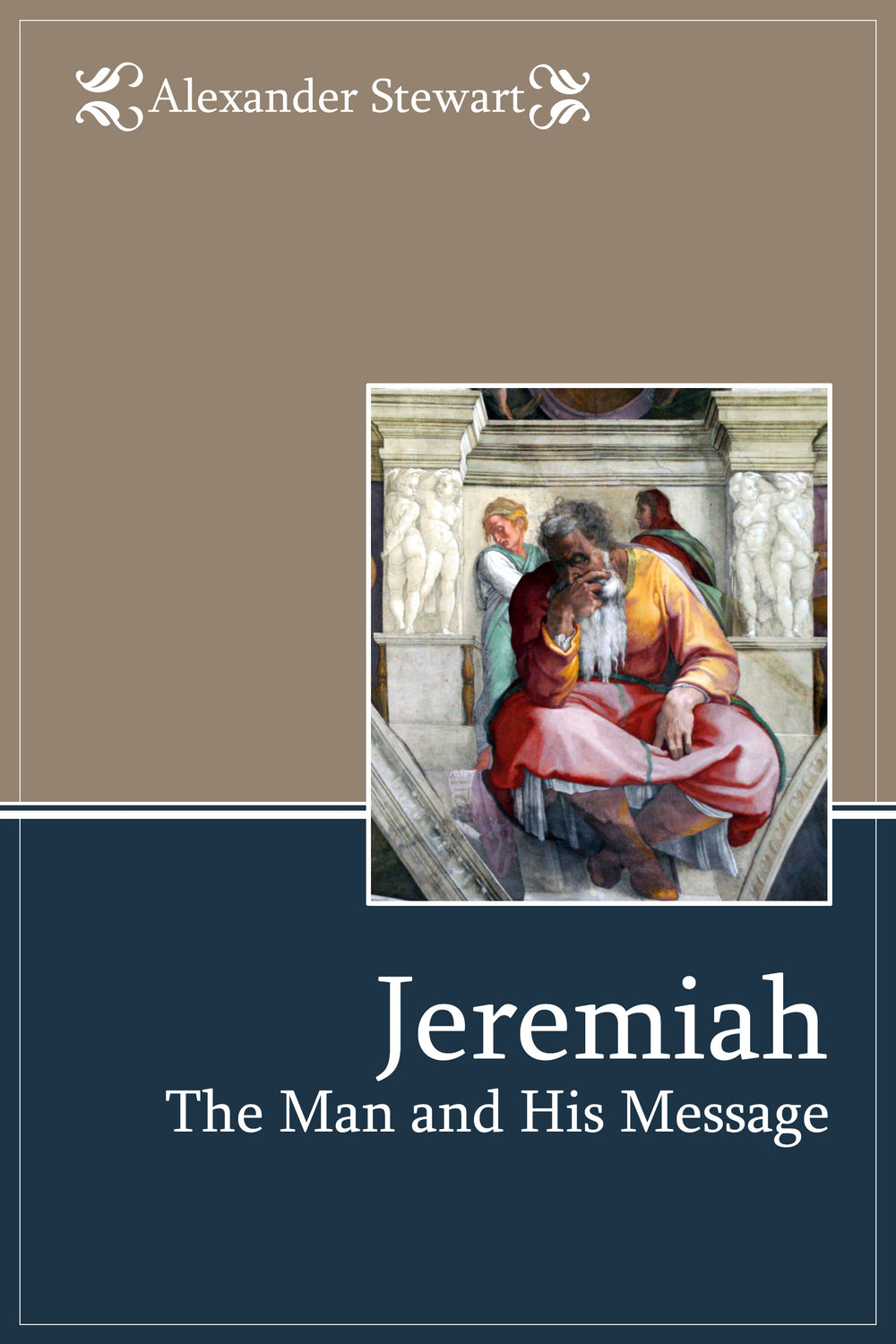 Jeremiah: the Man and His Message