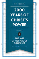 2000 Years of Christ's Power Part 4: The Age of Religious Conflict