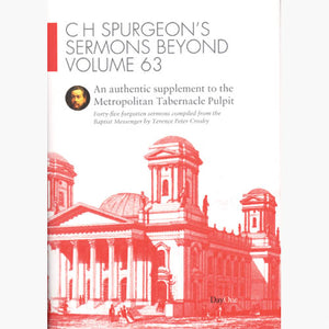 Metropolitan Tabernacle Pulpit Beyond Vol 63