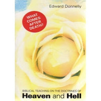 Biblical Teaching on the Doctrines of Heaven and Hell