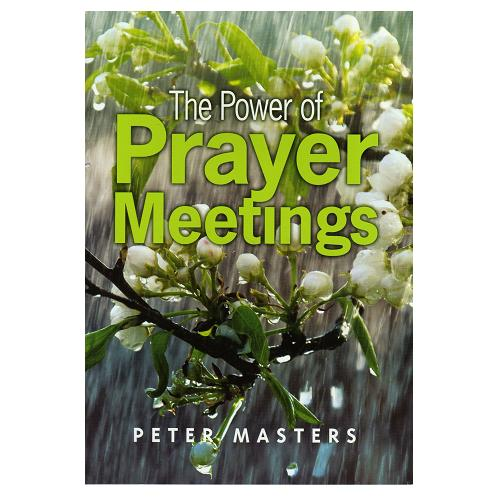 The Power of Prayer Meetings
