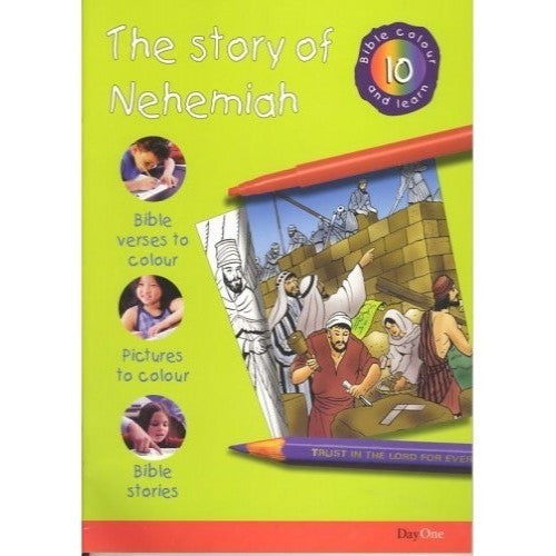 The Story of Nehemiah: Bible Colour and Learn 10