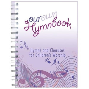 Our Own Hymnbook - Hymns and Choruses for Children's Worship (music edition)