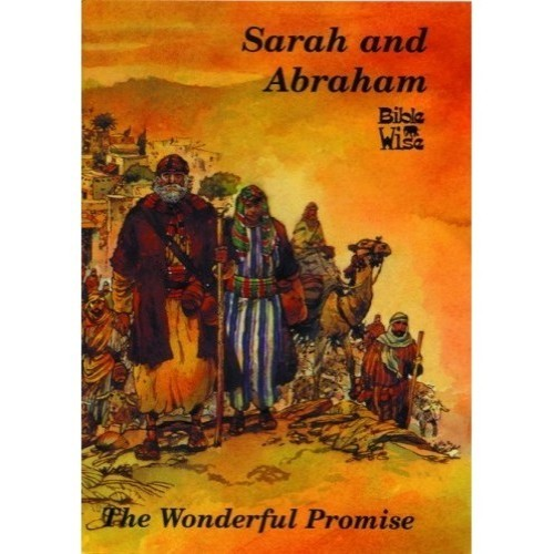 Sarah & Abraham - The Wonderful Promise