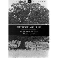 Delighted in God: A Biography of George Muller