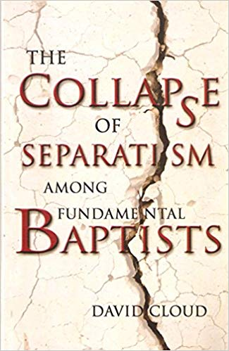The Collapse of Separatism Among Fundamental Baptists