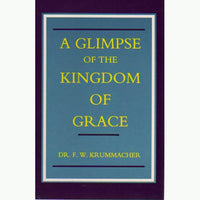 A Glimpse of the Kingdom of Grace
