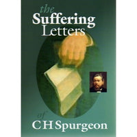 The Suffering Letters of CH Spurgeon