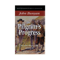 The Pilgrim's Progress - The classic allegory of the Christian life