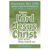 Names of the Lord Jesus Christ and what they teach us