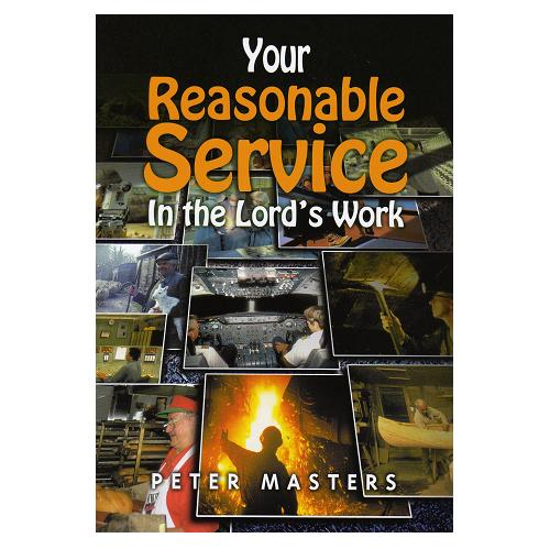 Your Reasonable Service in the Lord's Work