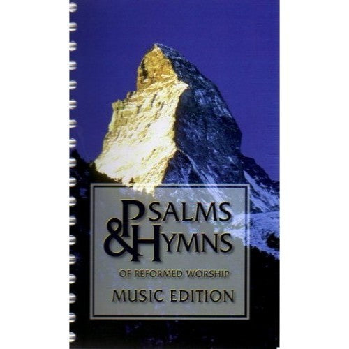 Psalms & Hymns of Reformed Worship, Music Edition (2nd edition)