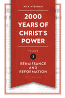 2000 Years of Christ's Power Part 3: Renaissance and Reformation (Hardback)