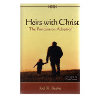 Heirs with Christ - the Puritans on Adoption