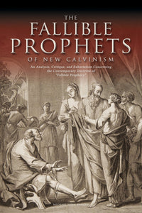The Fallible Prophets of New Calvinism