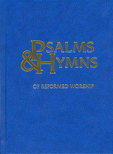 Psalms & Hymns of Reformed Worship