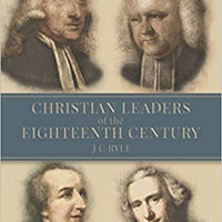 Christian Leaders of the Eighteenth Century