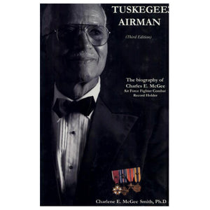 "Book, ""Tuskegee Airman: Biography of Charles McGee"""