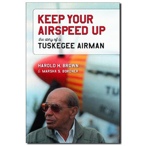 "Biography of Lt Col Harold Brown, ""Keep Your Airspeed Up: The Story of a Tuskegee Airman"""