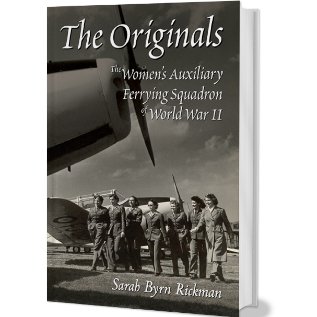 THE ORIGINALS - THE WOMEN'S AUXILIARY FERRYING SQUADRON OF WORLD WAR II