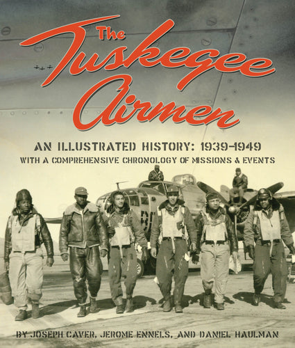 Book: The Tuskegee Airmen, An Illustrated History: 1939-1949