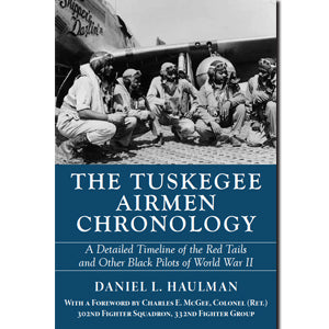 "Book, ""The Tuskegee Airmen Chronology: A Detailed Timeline of the Red Tails and Other Black Pilots of World War II"""
