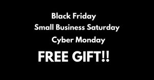 Black Friday, Small Business Saturday, Cyber Monday!