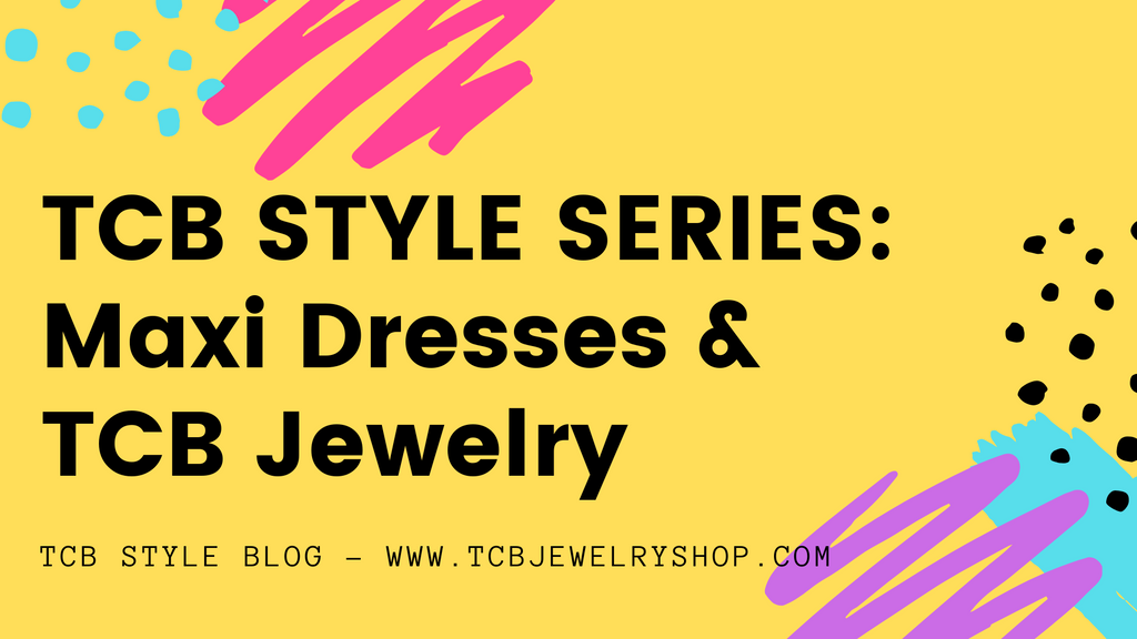 TCB Style Series: Maxi Dresses