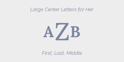 Large Center Letter for Her Grey Monogram Guidelines