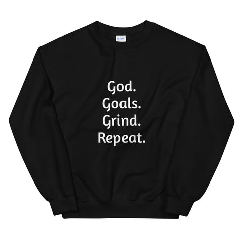"""GOD. GOALS. GRIND. REPEAT."" Sweatshirt"