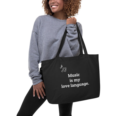 """Music is my Love Language"" Large organic tote bag"