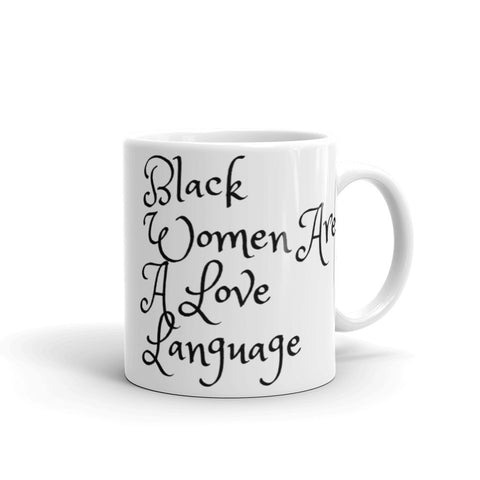 """Black Women are a Love Language"" Mug"
