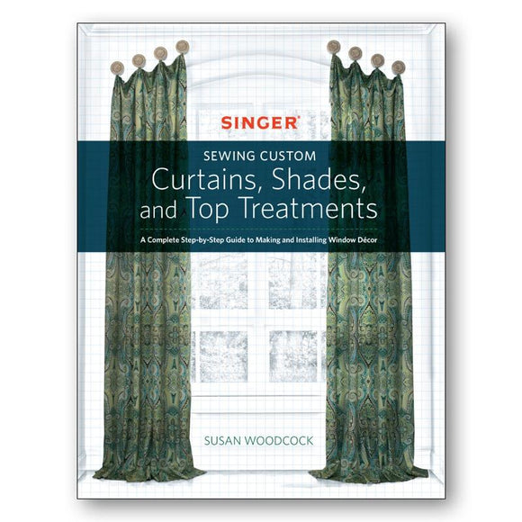 Sewing Custom Curtains, Shades, and Top Treatments