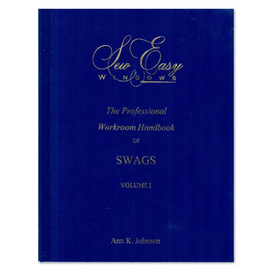 The Professional Workroom Handbook of Swags, Vol. I