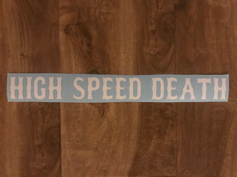 """HIGH SPEED DEATH"" Swing Arm Sticker"