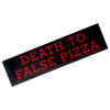 DEATH TO FALSE PIZZA BUMPER STICKER (RED&BLACK)