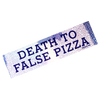 DEATH TO FALSE PIZZA BUMPER STICKER (SPARKLE WARRIOR)