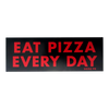 EAT PIZZA EVERY DAY BUMPER STICKER
