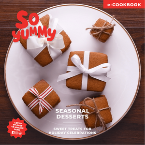 So Yummy Seasonal Desserts Cookbook - Digital Edition