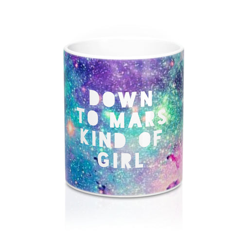 Down To Mars Kind Of Girl Mug - STYLEFOX®